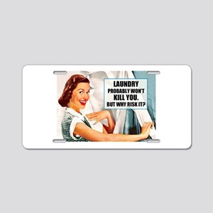 Laundry Won't Kill You Aluminum License Plate