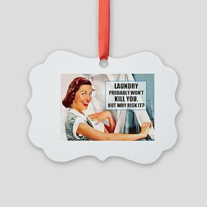 Laundry Won't Kill You Picture Ornament
