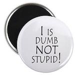 """I is dumb 2.25"""" Magnet (100 pack)"""