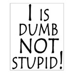 I is dumb Small Poster
