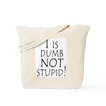I is dumb Tote Bag
