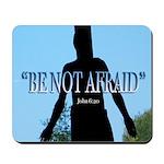 """Be Not Afraid"" mousepad"