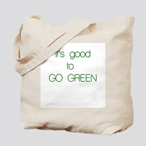 It's Good to GO GREEN Tote Bag