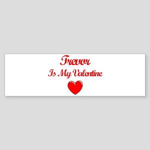Trevor is my Valentine Bumper Sticker