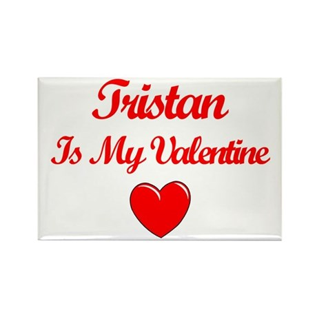 Tristan is my Valentine Rectangle Magnet (10 pack