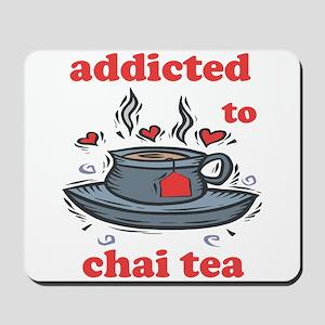 Addicted To Chai Tea Mousepad