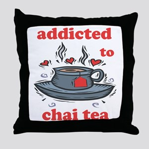 Addicted To Chai Tea Throw Pillow