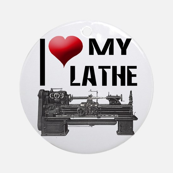 I Heart (Love) My Lathe Ornament (Round)