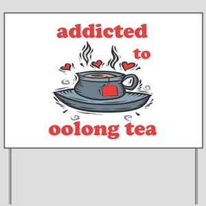 Addicted To Oolong Tea Yard Sign