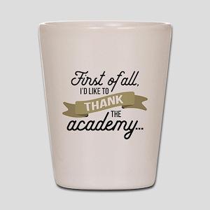 Thank The Academy Shot Glass