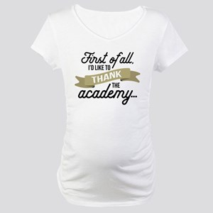 Thank The Academy Maternity T-Shirt