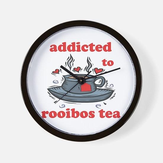 Addicted To Rooibos Tea Wall Clock