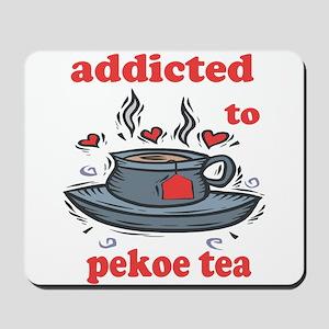 Addicted To Pekoe Tea Mousepad