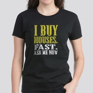 I Buy Houses Fast - Real Estate Investor - T-Shirt