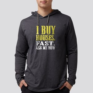 I Buy Houses Fast - Real Estat Long Sleeve T-Shirt