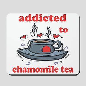Addicted To Chamomile Tea Mousepad