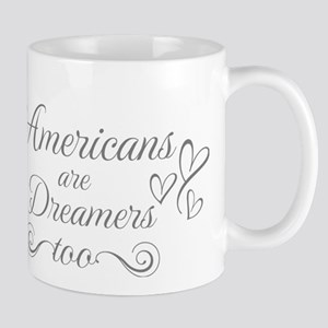 Americans are Dreamers too Mugs