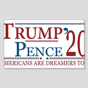 Trump Pence 2020 Americans are Dreamers to Sticker