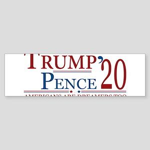 Trump Pence 2020 Americans are Drea Bumper Sticker