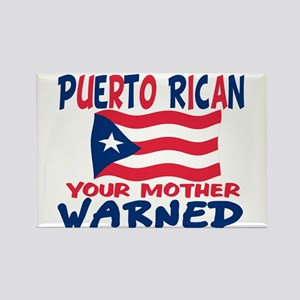 Puerto rican warned you about Rectangle Magnet