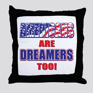 Americans are Dreamers Too! Throw Pillow