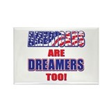 American dreamers Magnets