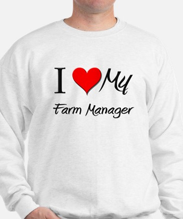 I Heart My Farm Manager Sweatshirt