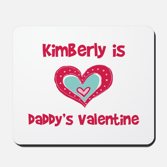 Kimberly is Daddy's Valentine Mousepad