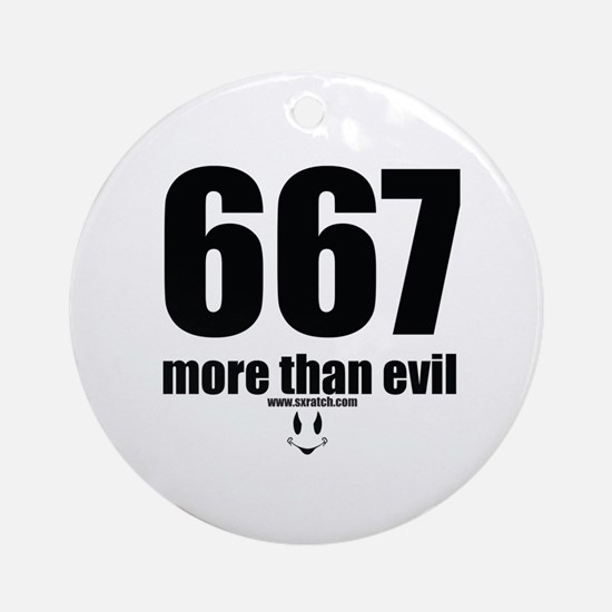 667 More than evil Ornament (Round)