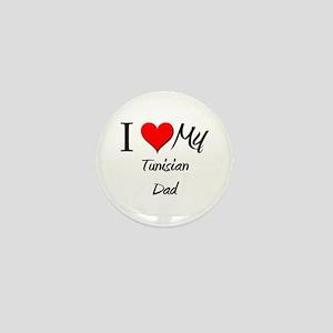 I Love My Tunisian Dad Mini Button