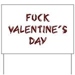 Fuck Valentine's Day Yard Sign