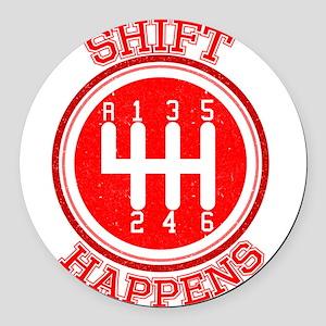 Shift Happens - Car Lover Round Car Magnet