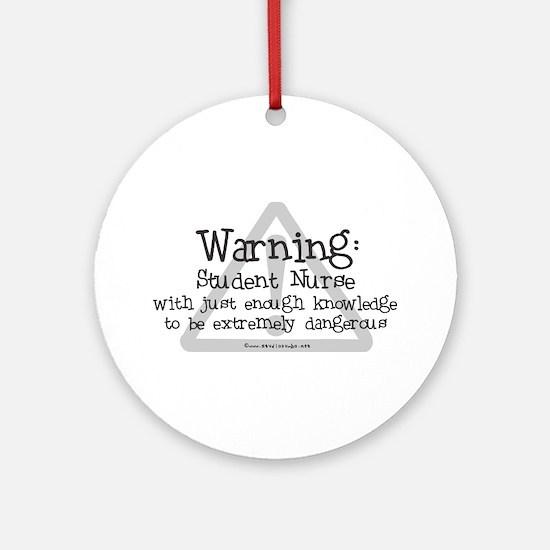 Student Nurse Warning Ornament (Round)