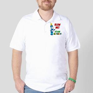 Blow Me Its My Birthday Golf Shirt