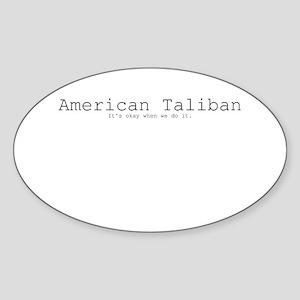 American Taliban: It's okay when we do it. Sticker