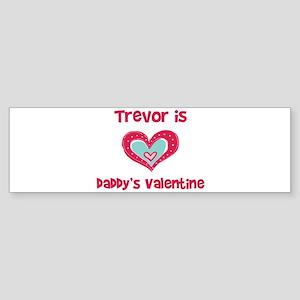 Trevor is Daddy's Valentine Bumper Sticker