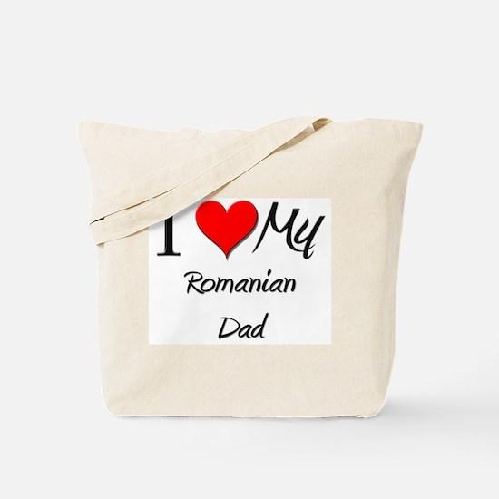 I Love My Romanian Dad Tote Bag