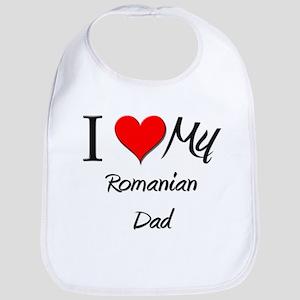 I Love My Romanian Dad Bib