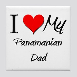 I Love My Panamanian Dad Tile Coaster