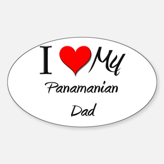 I Love My Panamanian Dad Oval Decal