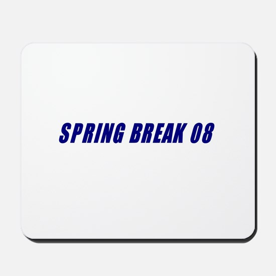 Spring Break 2008 Mousepad