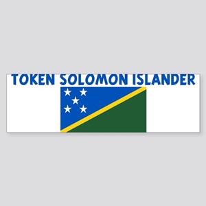TOKEN SOLOMON ISLANDER Bumper Sticker