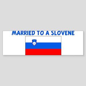 MARRIED TO A SLOVENE Bumper Sticker