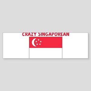 CRAZY SINGAPOREAN Bumper Sticker