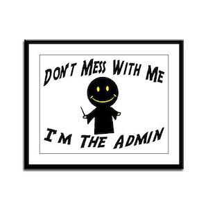 I'm The Admin Framed Panel Print