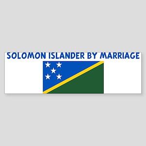 SOLOMON ISLANDER BY MARRIAGE Bumper Sticker