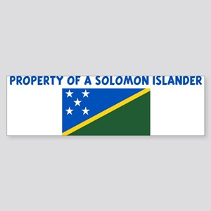 PROPERTY OF A SOLOMON ISLANDE Bumper Sticker