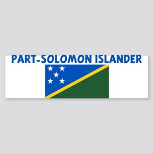 PART-SOLOMON ISLANDER Bumper Sticker