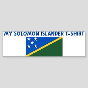 MY SOLOMON ISLANDER T-SHIRT Bumper Sticker