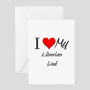 I Love My Liberian Dad Greeting Card